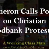 UK Prime Minister Cameron Calls Police on Christian Foodbank Protesters