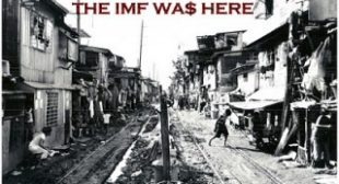 World Bank & IMF: Plunder With A Human Face