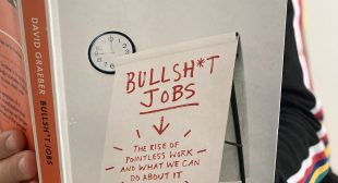 Why Is Capitalism Creating An Economy That Is 40% Bullsh*t Jobs?